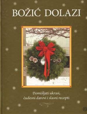 Johanna Heinatz - Božić dolazi - Domišljati ukrasi, čudesni darovi i slasni recepti