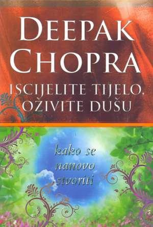 Iscijelite tijelo, oživite dušu Deepak Chopra meki uvez