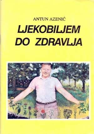 Antun Azenić - Ljekobiljem do zdravlja
