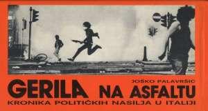 Joško Palavršić - Gerila na asfaltu (prvi dio)