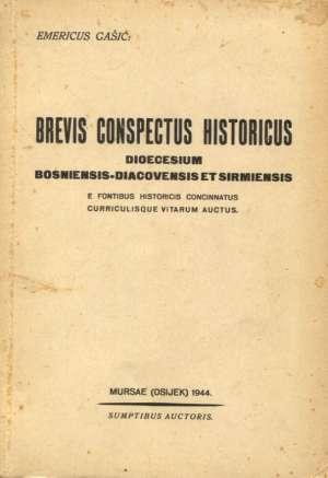 Brevis conspectus historicus dioecesium bosniensis-diacovensis et sirmiensis Emericus Gašić meki uvez