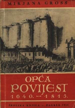 Mirjana Gross - Opća povijest 1640. - 1815.