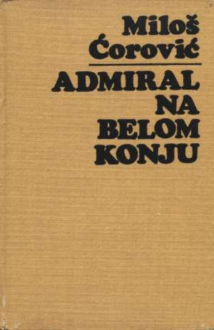 Admiral na belom konju Miloš ćorović tvrdi uvez