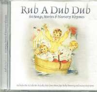 Rub a Dub Dub 60 Songs, Stories And Nursery Rhymes