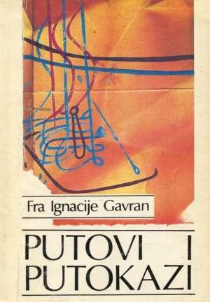 Putovi i putokazi  - niz članaka o našoj prošlost Ignacije Gavran meki uvez