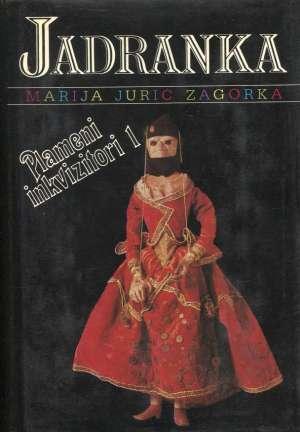Plameni inkvizitori 1 Zagorka Marija Jurić tvrdi uvez