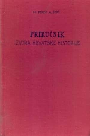 Priručnik izvora hrvatske historije Ferdo šišić tvrdi uvez