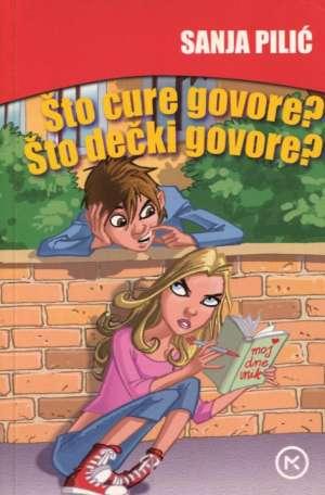 Pilić Sanja - što cure govore? što dečki govore?