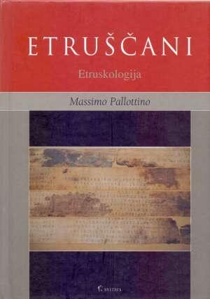 Etruščani - etruskologija Massimo Pallottino tvrdi uvez