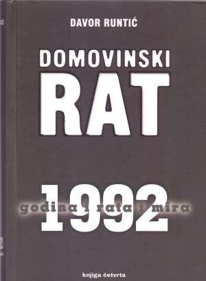 Davor Runtić - Domovinski rat - 1992 godina i rata i mira knjiga četvrta
