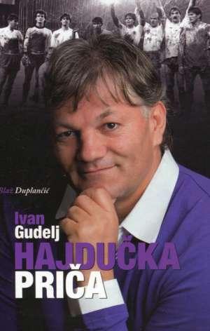 Ivan Gudelj - hajdučka priča Blaž Duplančić tvrdi uvez