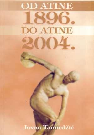Od Atine 1896. do Atine 2004. Jovan Tanurdžić meki uvez