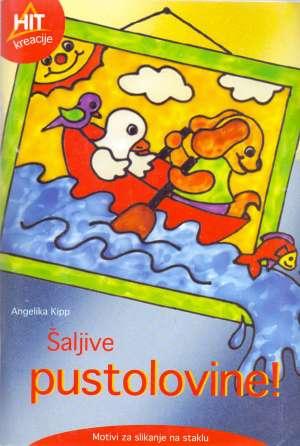 Angelika Kipp - Šaljive pustolovine - motivi za slikanje na staklu