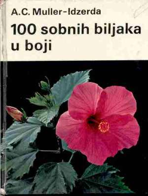 100 sobnih biljaka u boji A.c. Muller-zerda tvrdi uvez