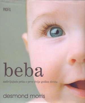 Beba - zadivljujuća priča o prve dvije godine života Desmond Morris tvrdi uvez