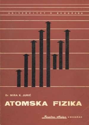 Mira K. Jurić - Atomska fizika