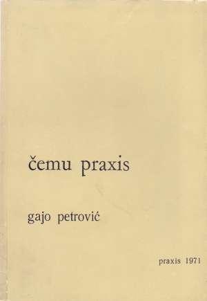 Gajo Petrović - Čemu praxis