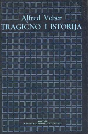 Alfred Veber - Tragično i istorija