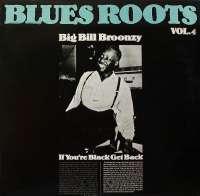 Gramofonska ploča Big Bill Broonzy Blues Roots Vol. 4 -  If You are Black Get Back 2220644, stanje ploče je 10/10
