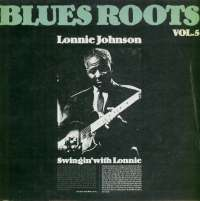 Gramofonska ploča Lonnie Johnson Blues Roots Vol. 5 - Swingin With Lonnie 2220652, stanje ploče je 10/10
