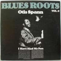 Gramofonska ploča Otis Spann Blues Roots Vol. 9 - I Have Had My Fun 2220695, stanje ploče je 10/10