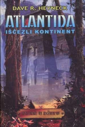 Atlantida - iščezli kontinent Dave R. Heyneck tvrdi uvez