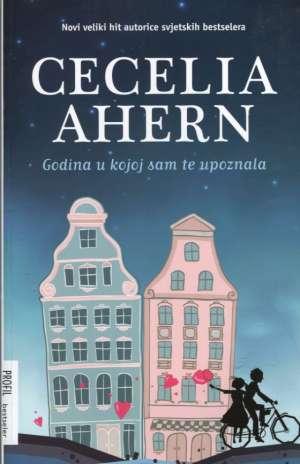 Ahern Cecelia - Godina u kojoj sam te upoznala