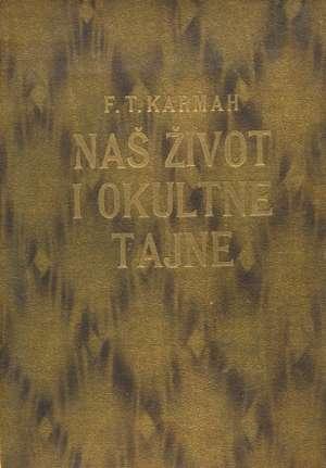 Naš život i okultne tajne F. T. Karmah tvrdi uvez