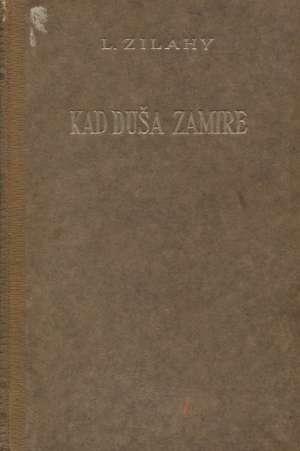 Kad duša zamire 1-2 Zilahy Lajos tvrdi uvez