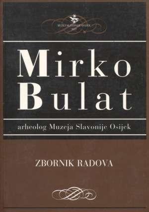 Mirko bulat - zbornik radova Mladen Radić/uredio meki uvez