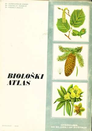 Biološki atlas - upoznajemo 50 biljaka i 50 životinja Aleksandar Gigov, Vojislav Nikolić, Nikola Diklić meki uvez