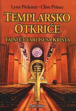 Lynn Picknett, Clive Prince - Templarsko otkriće - tajni čuvari isusa krista