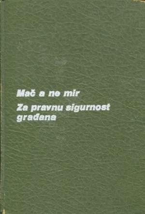Jakov Blažević - Mač a ne mir / Za pravnu sigurnost građana