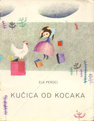 Ela Peroci - Kućica od kocaka