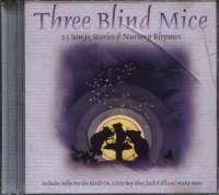 Three Blind Mice 25 Songs, Stories And Nursery Rhymes