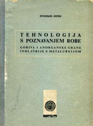 Tehnologija s poznavanjem robe Zvonimir Supek meki uvez