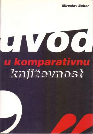 Uvod u komparativnu književnost Miroslav Beker meki uvez