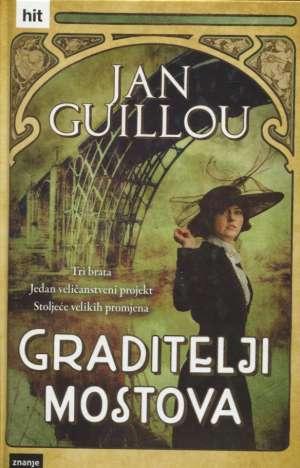 Guillou Jan  - Graditelji mostova