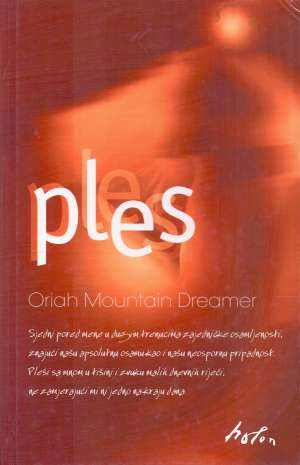 Oriah Mountain Dreamer - Ples - kretanje prema ritmovima vašeg istinskog bića*