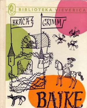 Braća Grimm - Bajke