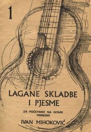 Ivan Mihoković - Lagane skladbe i pjesme za početnike na gitari