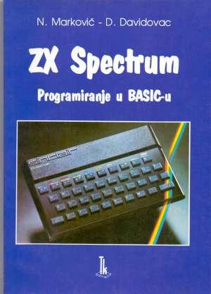 Zx spectrum - programiranje u BASIC-u N. Marković, D. Davidovac meki uvez