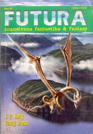 Kelly, Kress, Benford, Silverberg -Futura - Znanstvena Fantastika - Broj 45 meki uvez