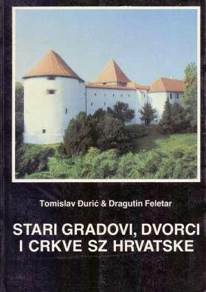 Tomislav đurić, Dragutin Feletar - Stari gradovi, dvorci i crkve sz hrvatske