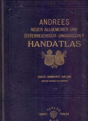 Andrees neuer allgemeiner und osterreichisch-ungarischer handatlas Prof. A. Scobel tvrdi uvez