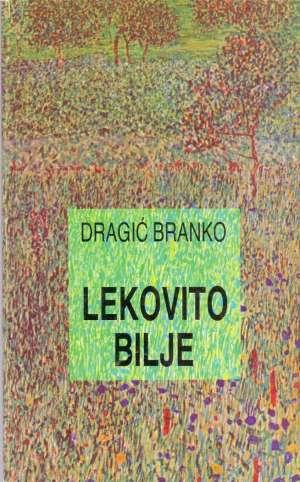 Branko Dragić - Lekovito bilje