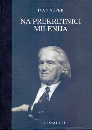 Ivan Supek - Na prekretnici milenija
