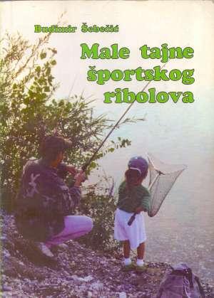 Male tajne športskog ribolova * Budimir Šebečić meki uvez