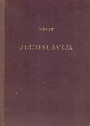 Anton Melik - Jugoslavija - zemljopisni pregled
