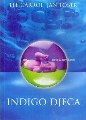 Lee Carrol, Jan Tober - Indigo djeca